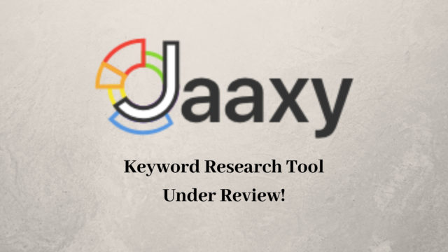 Jaaxy Keyword Research Tool Under Review