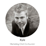 Kyle - Marketing Chief and Co-Founder