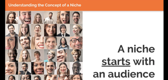 Click on The Video Image to Watch - A Niche Starts With An Audience