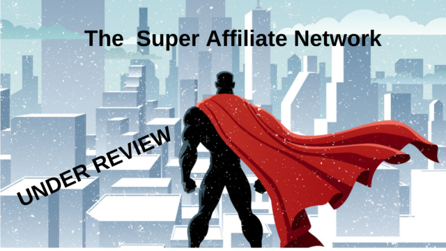 The Super Affiliate Network Under Review