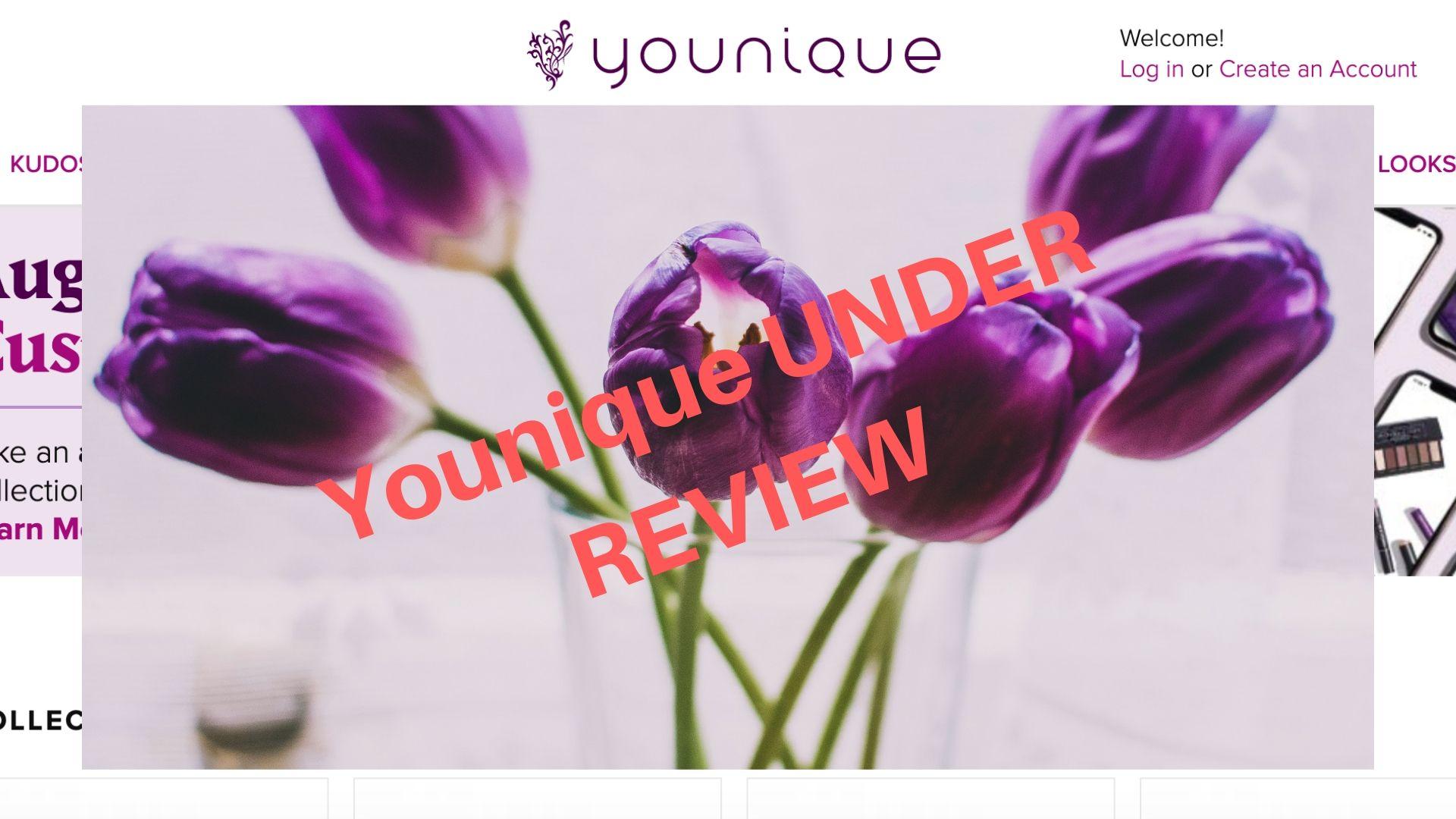 Younique UNDER REVIEW