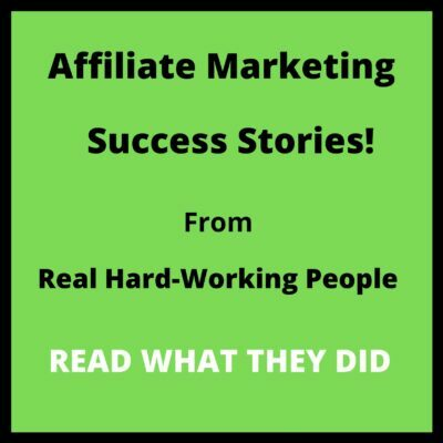 Read REAL Affiliate Marketing Success Stories From REAL People