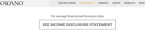 Organo is not afraid to show you the Income Disclosure Statement